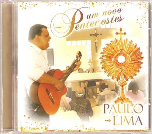 CD Um novo Pentecostes, de Paulo Lima. Clique e ouça as faixas das músicas.