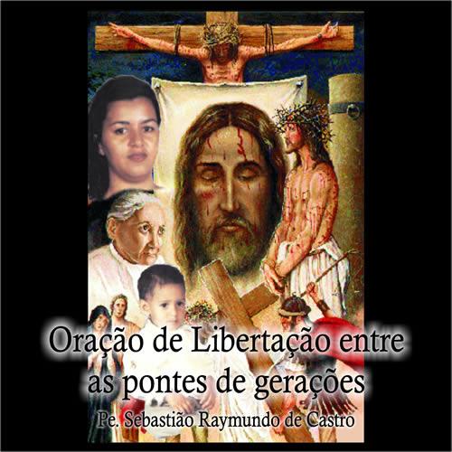 CD Oração de Libertação Entre Pontes de Gerações